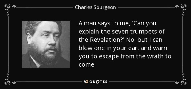 quote-a-man-says-to-me-can-you-explain-the-seven-trumpets-of-the-revelation-no-but-i-can-blow-charles-spurgeon-112-52-52-1.jpg